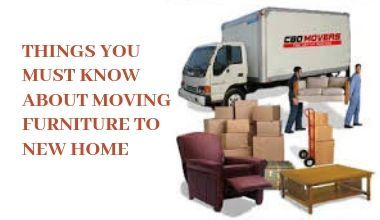 THINGS YOU MUST KNOW ABOUT MOVING FURNITURE TO NEW HOME