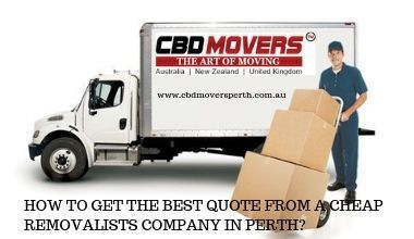 HOW TO GET THE BEST QUOTE FROM A CHEAP REMOVALISTS COMPANY IN PERTH?