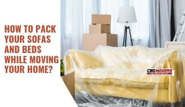 HOW TO PACK YOUR SOFAS AND BEDS WHILE MOVING YOUR HOME?